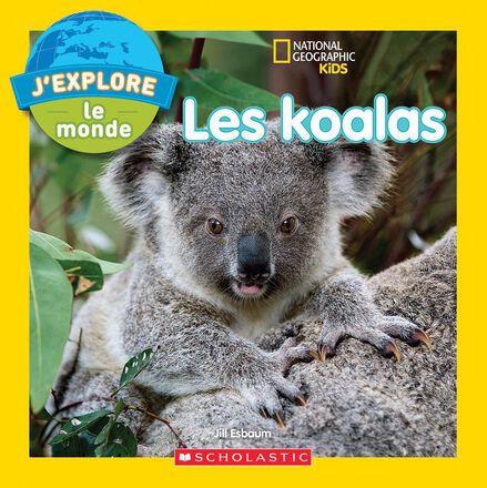 National Geographic Kids : J'explore le monde : Les koalas