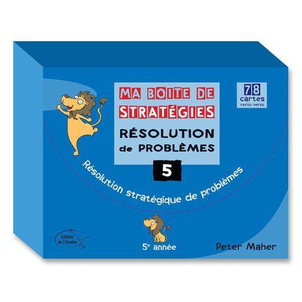 Ma boite de stratégies - Résolution de problèmes: 5e année