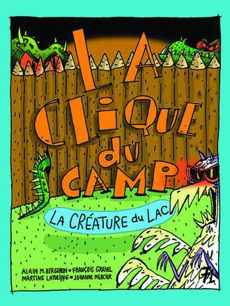 La clique du camp : La créature du lac