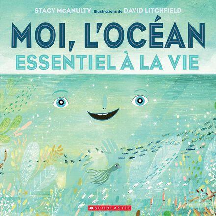 Moi, l'océan : Essentiel à la vie