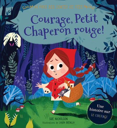 Au pays des contes de fées : Courage, Petit Chaperon rouge!