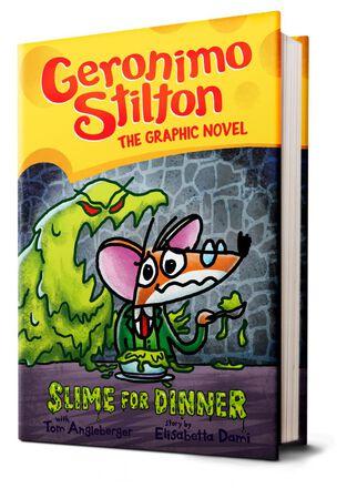 Geronimo Stilton: The Graphic Novel #2: Slime for Dinner