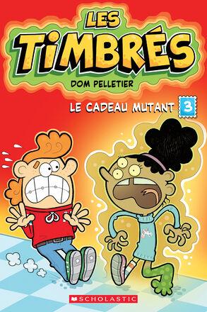 Les Timbrés 3 : Le cadeau mutant