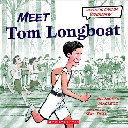 Scholastic Canada Biography: Meet Tom Longboat