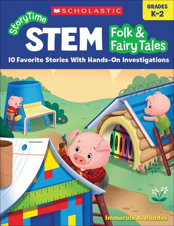 StoryTime STEM: Folk & Fairy Tales 10 Favorite Stories with Hands-On Investigations