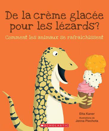 De la crème glacée pour les lézards? Comment les animaux se rafraîchissent?