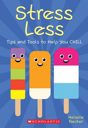 Stress Less: Tips and Tools to Help You Chill