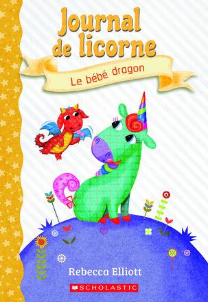 Journal de licorne : N° 2 - Le bébé dragon