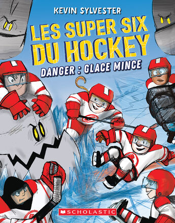 Les super six du hockey : No 2 - Danger : Glace mince