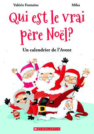 Qui est le vrai père Noël? : Un calendrier de l'Avent