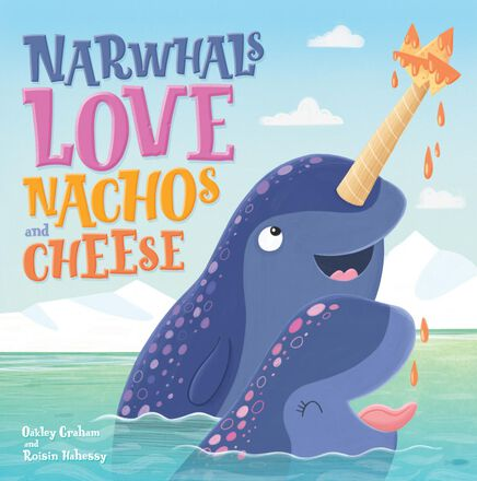 Narwhals Love Nachos and Cheese