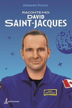 Raconte-moi : David Saint-Jacques