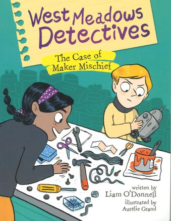 West Meadows Detectives: The Case of Maker Mischief