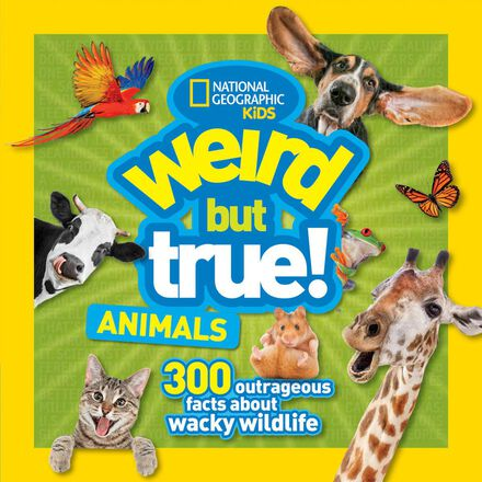 National Geographic Kids: Weird but True! Animals