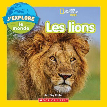 National Geographic Kids : J'explore le monde : Les lions