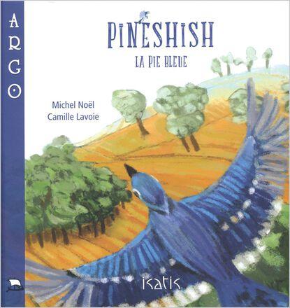 Pinéshish la pie bleue