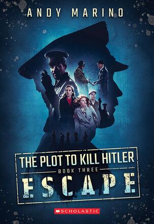 The Plot to Kill Hitler #3: Escape