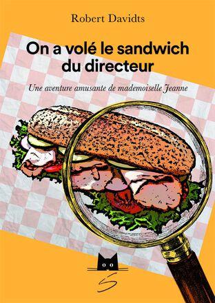 On a volé le sandwich du directeur
