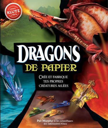 Klutz : Dragons de papier  - Crée et fabrique tes propres créatures ailées