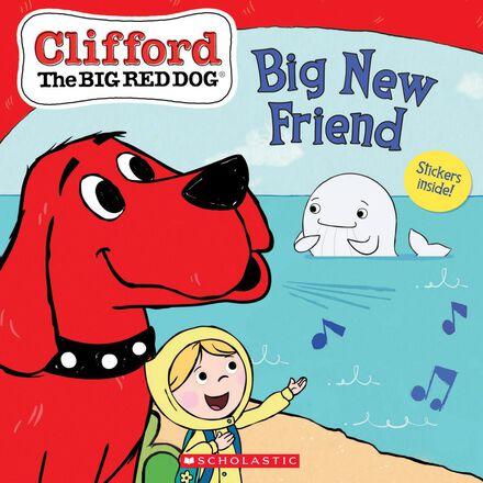 Clifford the Big Red Dog®: Big New Friend