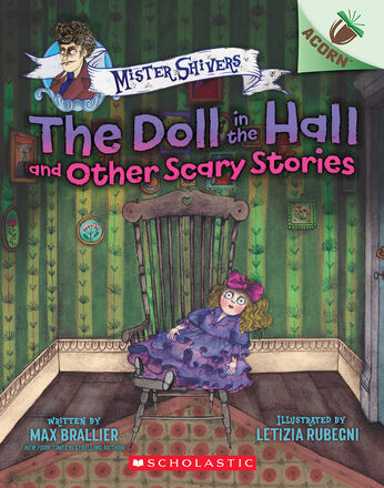 Mister Shivers: The Doll in the Hall and Other Scary Stories