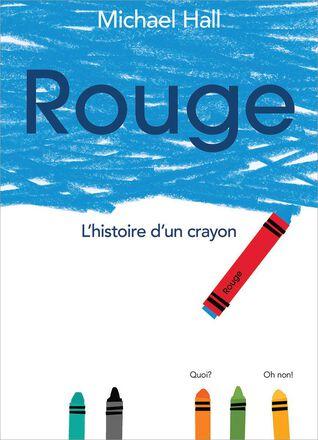 Rouge  L'histoire d'un crayon