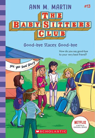 The  Baby-Sitters Club® #13: Good-bye Stacey, Good-bye