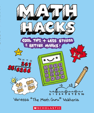 Math Hacks: Cool Tips + Less Stress = Better Marks
