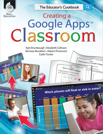 The Educator's Cookbook: Creating a Google Apps™ Classroom