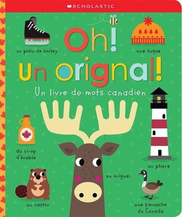 Oh! Un orignal! : Un livre de mots canadien
