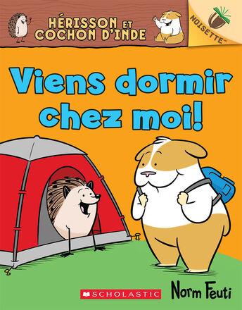 Hérisson et Cochon d'Inde : No 2 - Viens dormir chez moi!