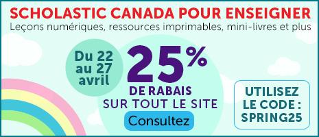 Scholastic Canada pour enseigner Leçons numériques, ressources imprimables, mini-livres et plus. Du 22 au 27 avril. 25% de rabais sur tout le site. Consultez. Utilisez le code : spring25
