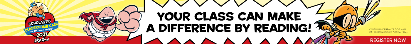 Scholastic Classroom Care 2021. Your class can make a difference by reading! Register Now.