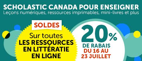 Scholastic Canada pour enseigner Leçons numériques, ressources imprimables, mini-livres et plus. Soldes. Sur toutesles ressources en littératie en ligne. 20% de rabais du 16 au 23 Juillet
