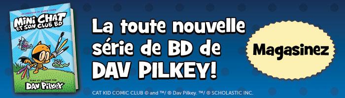 La toute nouvelle série de BD de Dav Pilkey. Magasinez