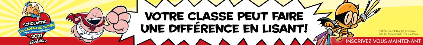 Scholastic Un cadeau de classes 2021. Votre classe peut faire une différence en lisant! Inscrivez-vous maintenant