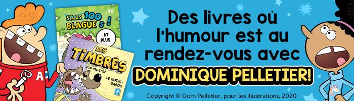 Des livres où  l'humour est au  rendez-vous avec Dominique Pelletier!
