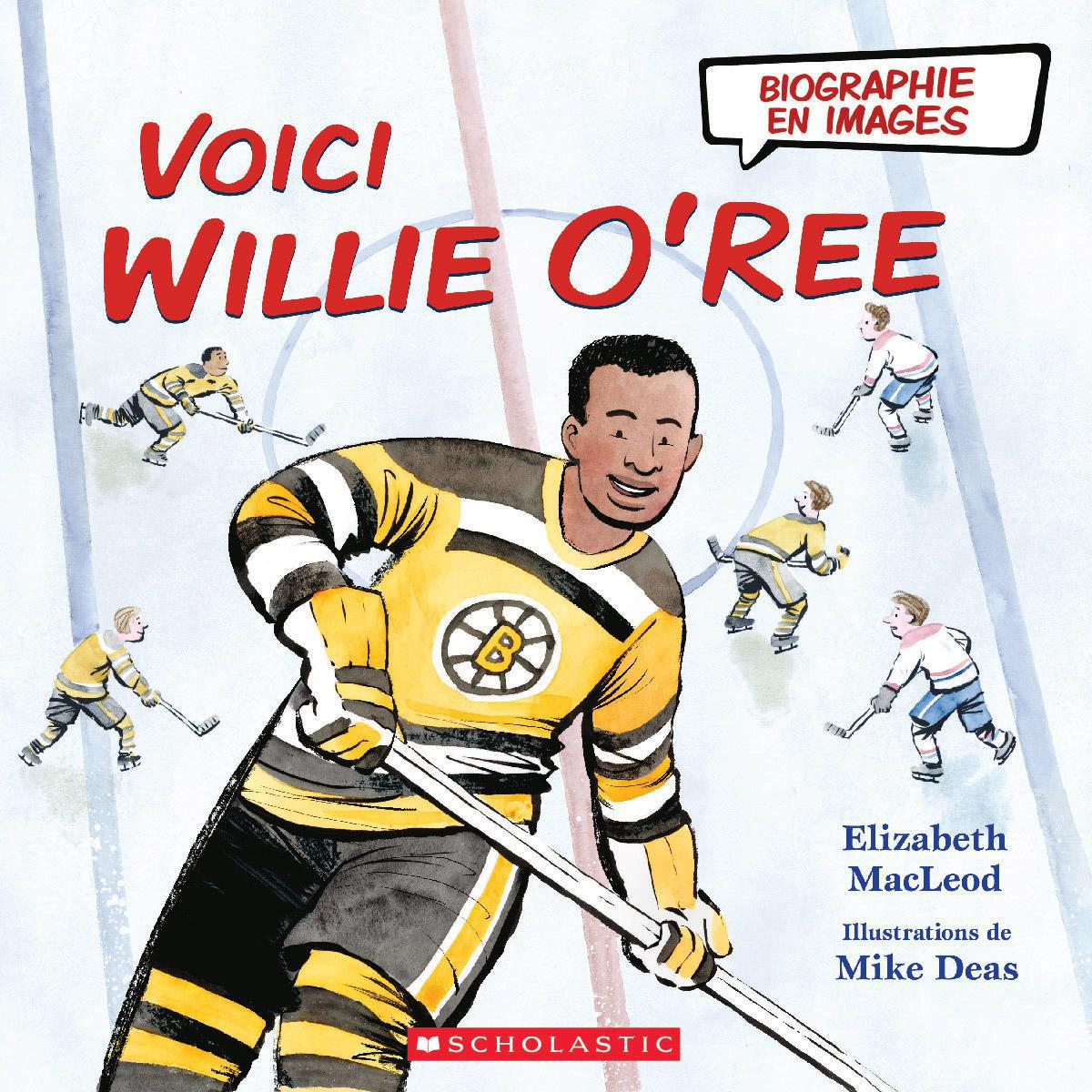 Biographie en images : Voici Willie O'Ree
