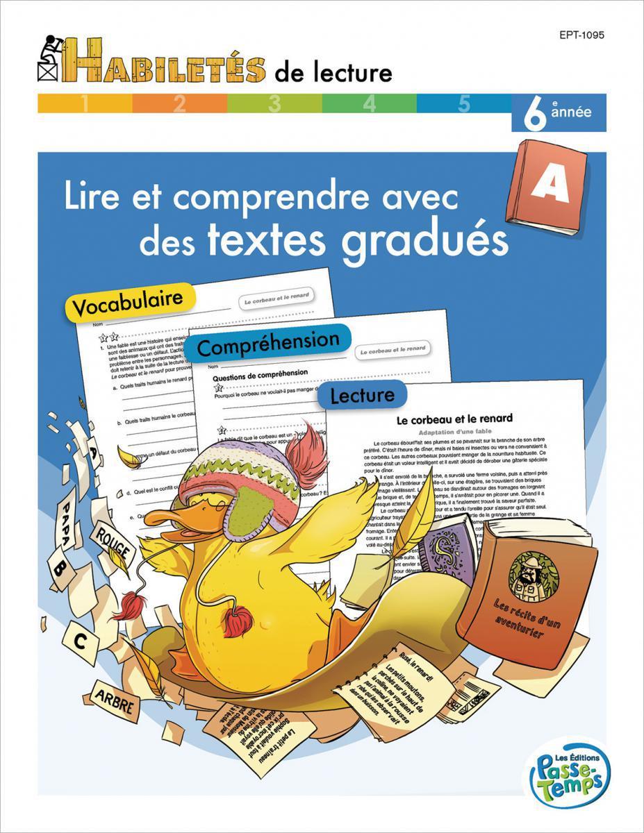 Lire et comprendre des textes gradués - Cahier A 6e année