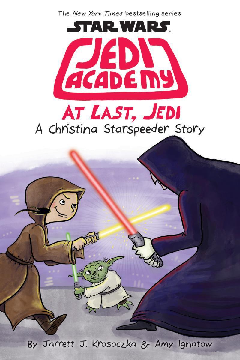 Star Wars: Jedi Academy #9: At Last, Jedi: A Christina Starspeeder Story
