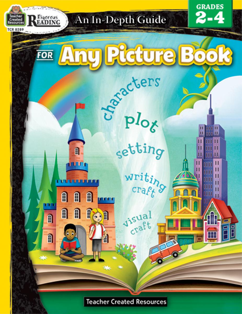 Rigorous Reading: An In-Depth Guide for Any Picture Book: Grades 2-4