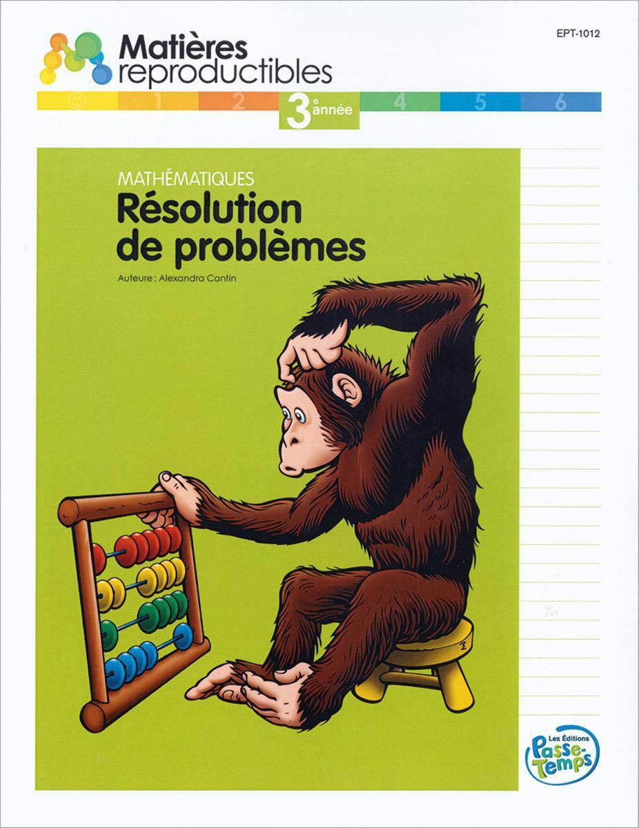 Mathématiques Résolution de problèmes 3e année