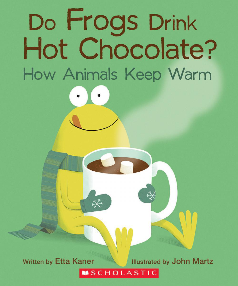 Do Frogs Drink Hot Chocolate? How Animals Keep Warm