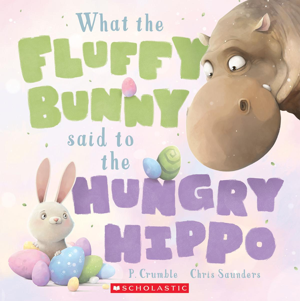 What the Fluffy Bunny Said to the Hungry Hippo