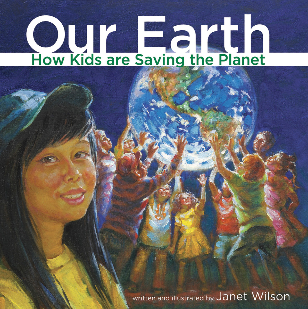 Our Earth: How Kids are Saving the Planet