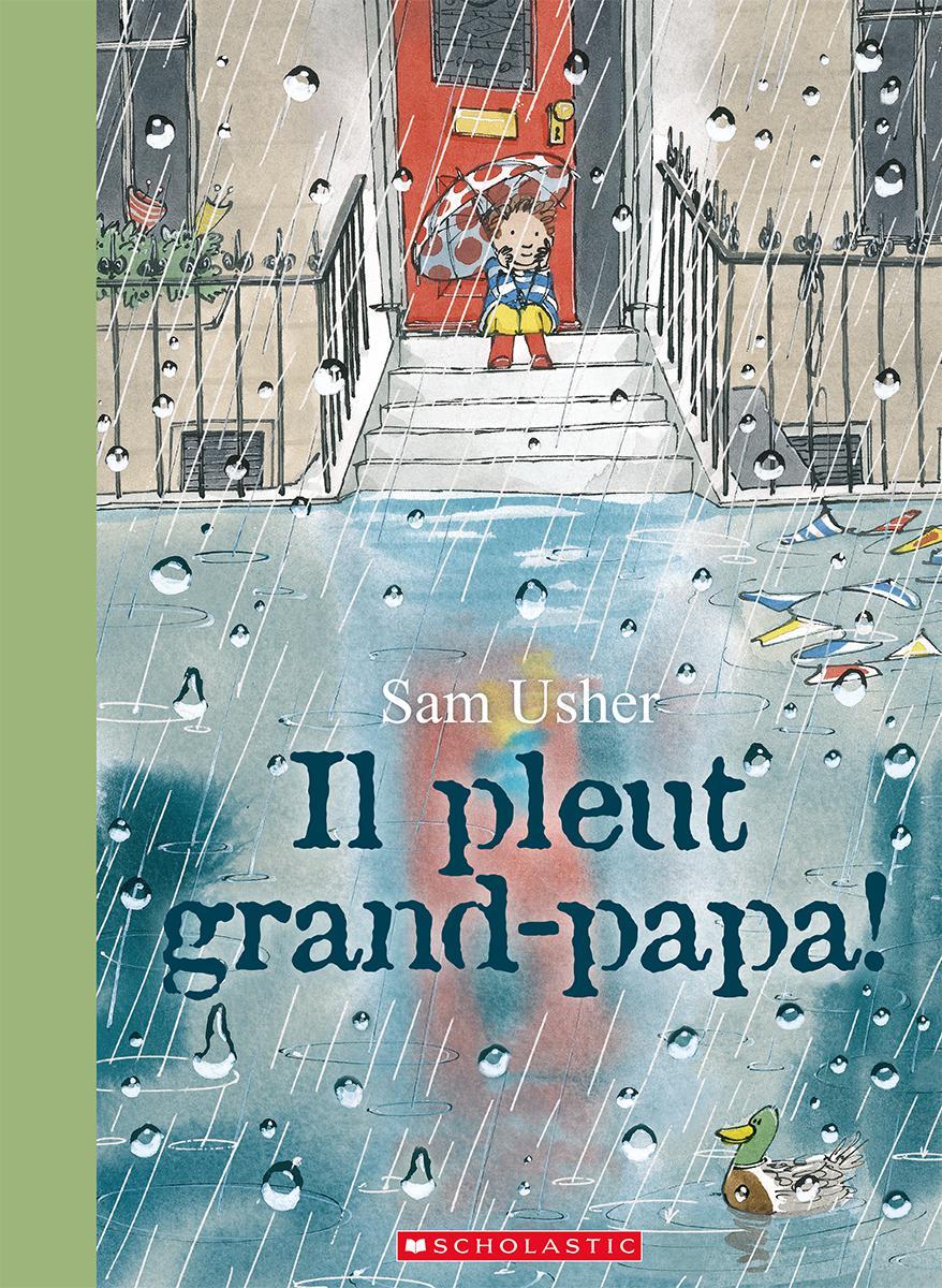 Il pleut grand-papa!