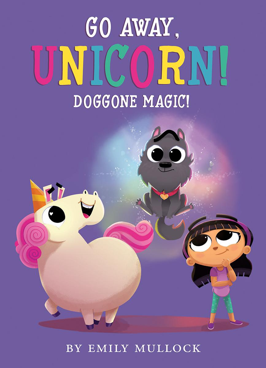 Go Away, Unicorn! #2: Doggone Magic!