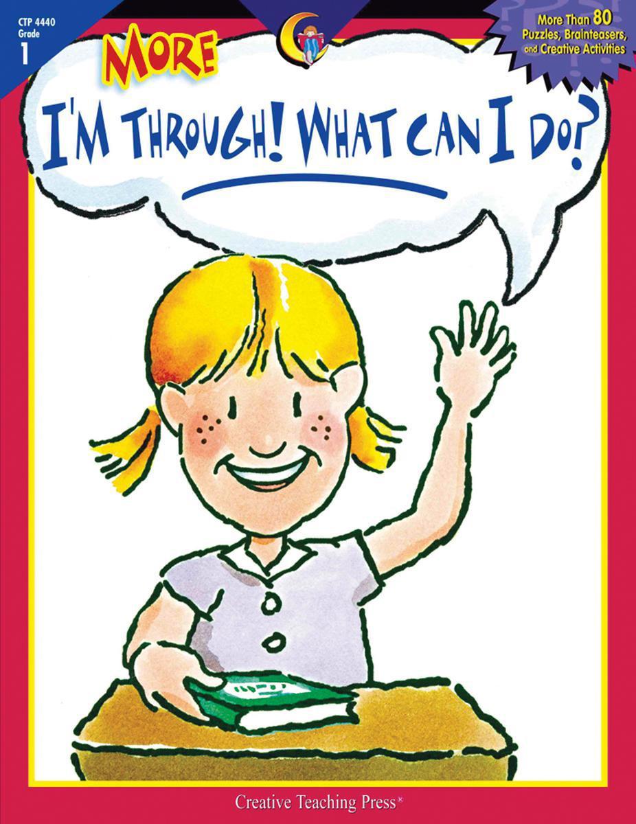 More I'm Through! What Can I Do? Grade 1