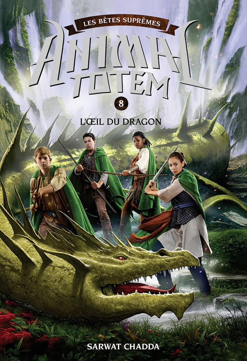 Animal totem : Les Bêtes Suprêmes : N° 8 - L'oeil du Dragon