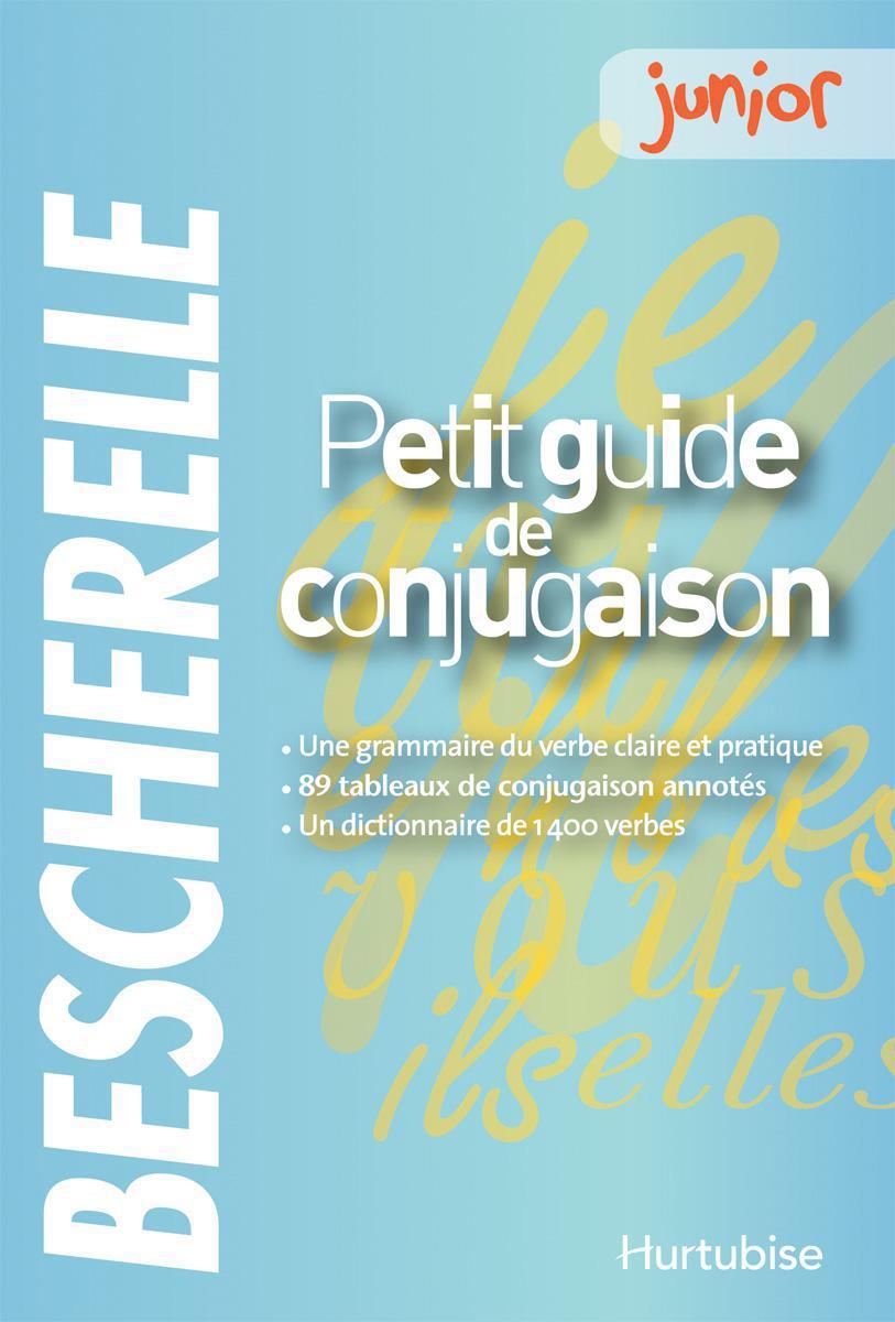 Bescherelle junior : Petit guide de conjugaison